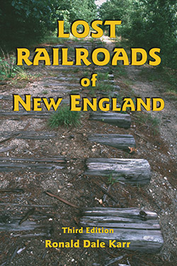 Lost Railroads of New England 3d edition