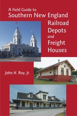 Field Guide to Southern NE RR Depots